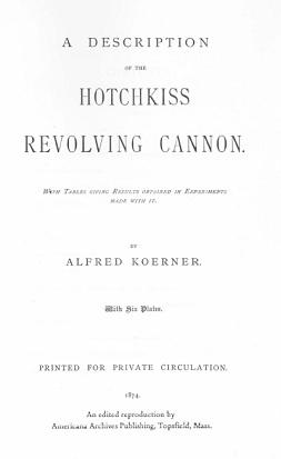 A Description of the Hotchkiss Revolving Cannon, 1874